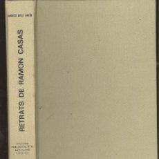 Livres d'occasion: A. AVELÍ ARTÍS. RETRATS DE RAMON CASAS. ED. POLÍGRAFA 1970. TAPA DURA TELA. Lote 47528583