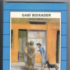 Libros de segunda mano: GABÍ BOIXADER. ED. EL CARME 1985. VIC. TAPA DURA. ARTISTES DE CASA NOSTRA 1. PINTURA. Lote 47645530