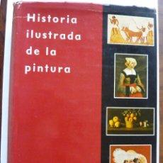 Libros de segunda mano: LIBRO Nº 58 - HISTORIA ILUSTRADA DE LA PINTURA. Lote 47763056