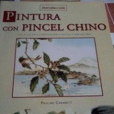 Libros de segunda mano: INTRODUCCIÓN PINTURA CON PINCEL CHINO. PAULINE CHERRETT. EST14B3. Lote 47827050
