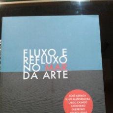 Libros de segunda mano: FLUXO E REFLUXO NO MAR DA ARTE MUSEO PROVINCIAL DE LUGO 2008-88 PGS.LEE AUTORES. Lote 47931796