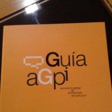 Libros de segunda mano: GUIA AGPI ASOCIACION GALEGA DE PROFESONAIS DA ILUSTRACION 193 PAGINAS COLOR XUNTA GALICIA 2008. Lote 47931883