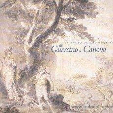 Libros de segunda mano: EL TRAZO DE LOS MAESTROS. DE GUERCINO A CANOVA. Lote 48301218