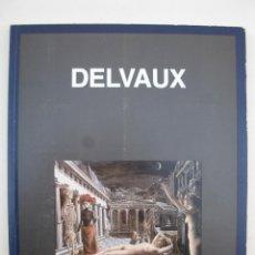 Libros de segunda mano: PAUL DELVAUX - FUNDACIÓN JUAN MARCH - FUNDACIÓ CAIXA CATALUNYA - EN CATALÁN - AÑO 1998.. Lote 48340278