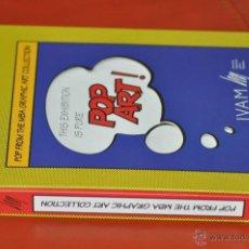 Libros de segunda mano: POP FROM THE MBA GRAPHIC ART COLLECTION IVAM VALENCIA 2007. Lote 48431845