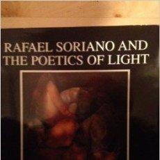 Libros de segunda mano: RAFAEL SORIANO AND THE POETICS OF LIGHT HARDCOVER. Lote 48433216
