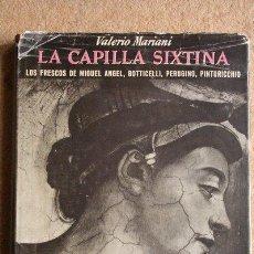 Libros de segunda mano: LA CAPILLA SIXTINA. MARIANI (VALERIO) BARCELONA, OMEGA, S.A.. Lote 48448938