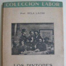 Libros de segunda mano: BELA LAZAR. LOS PINTORES IMPRESIONISTAS. 1942. Lote 48620450