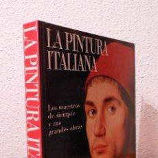 Libros de segunda mano: LA PINTURA ITALIANA. LOS MAESTROS DE SIEMPRE Y SUS GRANDES OBRAS. Lote 48643058