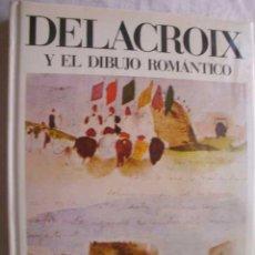 Livros em segunda mão: DELACROIX Y EL DIBUJO ROMÁNTICO. PETROVÁ, EVA. 1989. Lote 48872762