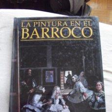 Libros de segunda mano: LA PINTURA EN EL BARROCO POR JOSE LUIS MORALES Y MARIN. Lote 48882398