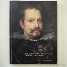 Libros de segunda mano: COLECCIÓN CENTRAL HISPANO. DEL RENACIMIENTO AL ROMANTICISMO - FUNDACIÓN CENTRAL HISPANO - 1996. Lote 49025408