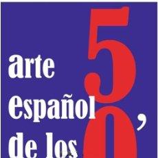 Libros de segunda mano: 'ARTE ESPAÑOL DE LOS 50'. CATÁL. EXPOS. GAL. GUILLERMO OSMA (2007), IMPECABLE, DESCATALOGADO,AGOTADO. Lote 49054844