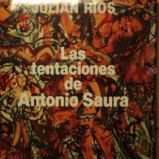 Libros de segunda mano: JULIAN RÍOS: LAS TENTACIONES DE ANTONIO SAURA, (MONDADORI, 1991). Lote 49132776