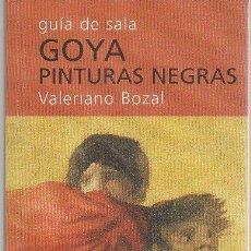 Libros de segunda mano: GOYA. PINTURAS NEGRAS. VALERIANO BOZAL. TF EDITORES, FUNDACIÓN AMIGOS DEL MUSEO DEL PRADO, 2009. Lote 49169102