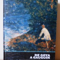 Libros de segunda mano: DE GOYA A GAUGUIN. EL SIGLO XIX EN LA COLECCIÓN DEL MUSEO DE BELLAS ARTES DE BILBAO 2007.1ª EDICIÓN. Lote 49180186