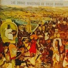 Libros de segunda mano: LAS OBRAS MAESTRAS DE DIEGO RIVERA. PALACIO NACIONAL DE MEXICO. Lote 49229103