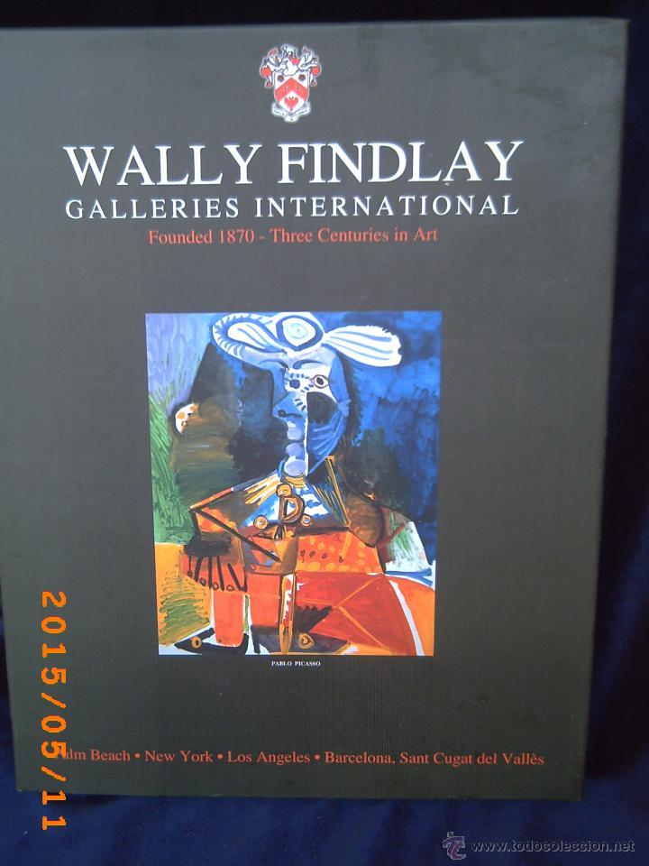 WALLY FINDLAY - GALLERIES INTERNATIONAL - FOUNDED 1870 - THREE CENTURIES IN ART - OBRA EN CATALÀ - (Libros de Segunda Mano - Bellas artes, ocio y coleccionismo - Pintura)