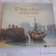 Libros de segunda mano: LE SIÈCLE D'OR DE L'AQUARELLE ANGLAISE. Lote 49307143