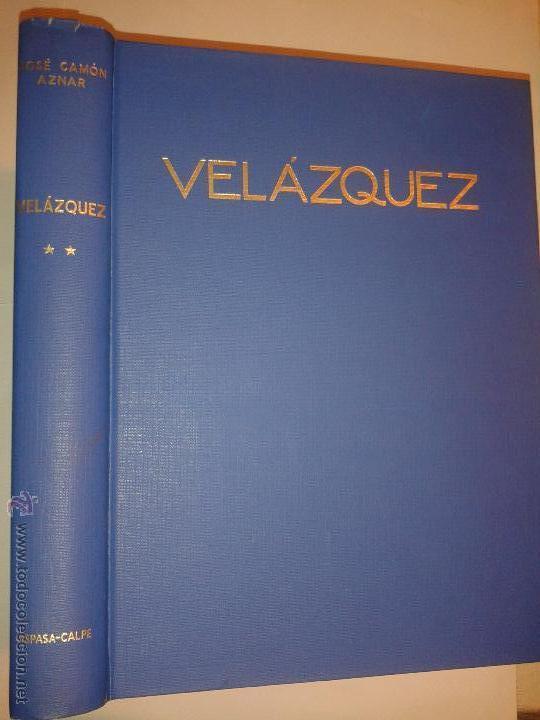 VELÁZQUEZ TOMO 2 1964 JOSÉ CAMÓN AZNAR EDITA ESPASA-CALPE (Libros de Segunda Mano - Bellas artes, ocio y coleccionismo - Pintura)