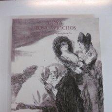 Libros de segunda mano: GOYA. LOS CAPRICHOS. DIBUJOS Y AGUAFUERTES. MADRID 1994. Lote 49341531