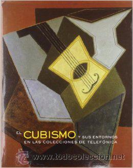 EL CUBISMO Y SUS ENTORNOS EN LAS COLECCIONES DE TELEFONICA (ED. B ILINGÜE INGLES-ESPAÑOL) (Libros de Segunda Mano - Bellas artes, ocio y coleccionismo - Pintura)
