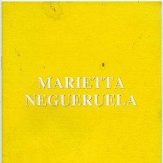 Marietta Negueruela. Catálogo de Arte. Sala exposiciones Caja España, Palencia, 1990, 16 pp.