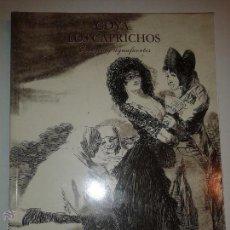 Libros de segunda mano: GOYA. LOS CAPRICHOS DIBUJOS Y AGUAFUERTES 1994 REAL ACADEMIA. BELLAS ARTES SAN FERNANDO B.C.H.. Lote 49673974
