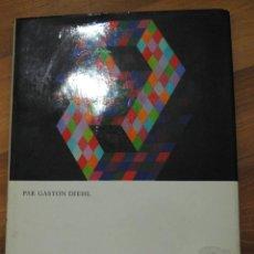 Libros de segunda mano: VASARELY POR GASTON DIEHL, EDITIONS CORVINA BUDAPEST 1973, 96 PÁGS, 83 ILUSTRACIONES A COLOR. Lote 49838955
