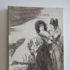 Libros de segunda mano: GOYA. LOS CAPRICHOS. DIBUJOS Y AGUAFUERTES - 1994. Lote 50023596