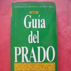 Libros de segunda mano: CONSUELO LUCA DE TENA.-MANUELA MENA.-GUIA DEL PRADO.-PINTURA.-MADRID.-AÑO 1987.. Lote 50043037