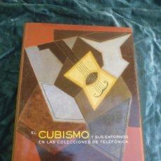 Libros de segunda mano: EL CUBISMO Y SUS ENTORNOS. FUNDACION TELEFONICA. 2008 VARIOS AUTORES. Lote 50126138