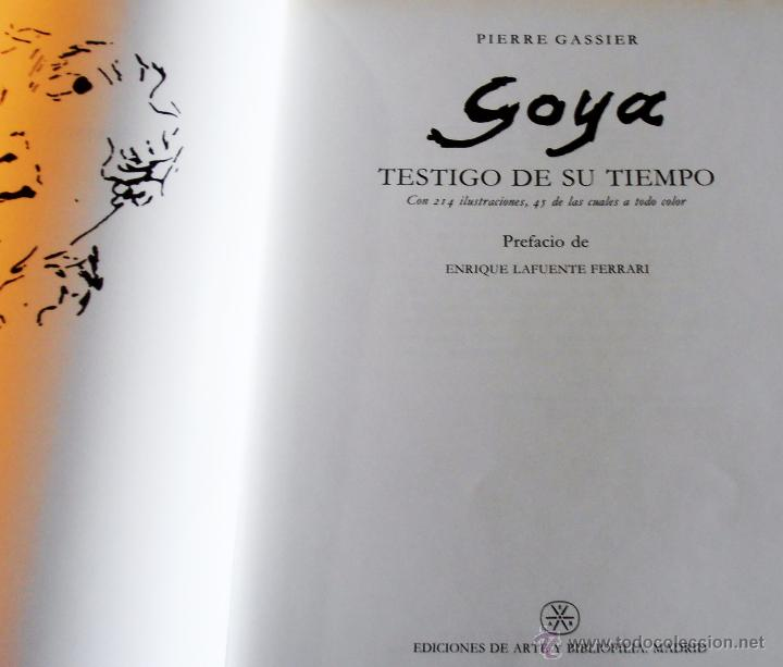 Libros de segunda mano: GOYA, TESTIGO DE SU TIEMPO, PIERRE GASSIER - Foto 3 - 50127765