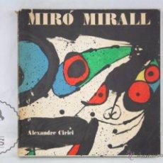Libros de segunda mano: LIBRO MIRÓ MIRALL. ALEXANDRE CIRICI - ED. POLÍGRAFA, AÑO 1977. Lote 50321861
