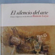Libros de segunda mano: LIBRO CATÁLOGO EL SILENCIO EN EL ARTE, RAMÓN GAYA.. Lote 50368564