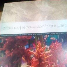 Libros de segunda mano: ORÍGENES, RENOVACIÓN, VANGUARDIA: ESTAMPAS DE LA CALCOGRAFÍA NACIONAL DE LA REAL ACADEMIA DE BELLAS . Lote 50411766