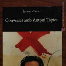Libros de segunda mano: BARBARA CATOIR: CONVERSES AMB ANTONI TÀPIES, (POLÍGRAFA, 1988). Lote 50515927