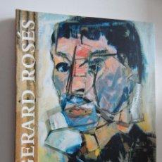 Libros de segunda mano: GERARD ROSÉS. CONTEMPORANEÏTAT AMB TRADICIÓ - 2001. Lote 50519018