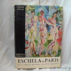 Libros de segunda mano: ESCUELA DE PARIS EN EL MUSEO NACIONAL DE ARTE MODERNO -BERNARD DORIVAL-. Lote 50540803
