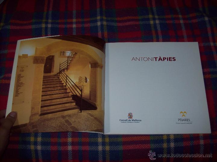 Libros de segunda mano: ANTONI TÀPIES.PELAIRES.CENTRE CULTURAL CONTEMPORANI. 1ª EDICIÓN 1999.EJEMPLAR BUSCADÍSIMO.FOTOS. - Foto 3 - 50640871