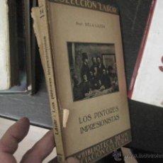 Libros de segunda mano: LOS PINTORES INPRESIONISTAS, BELA LAZAR, COLECCIÓN LABOR II, ÑÑ4 . Lote 50923499
