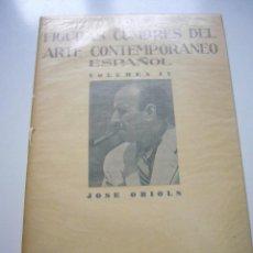 Libros de segunda mano: FIGURAS CUMBRES DEL ARTE CONTEMPORANEO ESPAÑOL VOLUMEN IV JOSE ORIOLS 10 LAMINAS 1945 XGC1. Lote 50957140