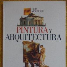 Libros de segunda mano: GUIA VISUAL DE PINTURA Y ARQUITECTURA. EL PAIS AGUILAR, 1997. SUPER LIBRO. 26 X 35 CMS. TAPA DURA. 2. Lote 51021223