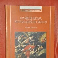 Libros de segunda mano: JUAN NIÑO DE GUEVARA PINTOR MALAGUEÑO DEL SIGLO XVII , AGUSTIN CLAVIJO , MÁLAGA 1998. Lote 94596172