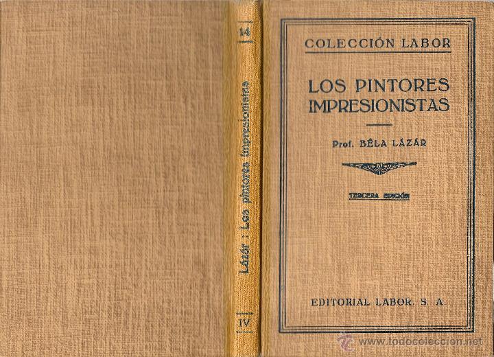 Libros de segunda mano: Los pintores impresionistas / Béla Lázár * LABOR * - Foto 3 - 51070338