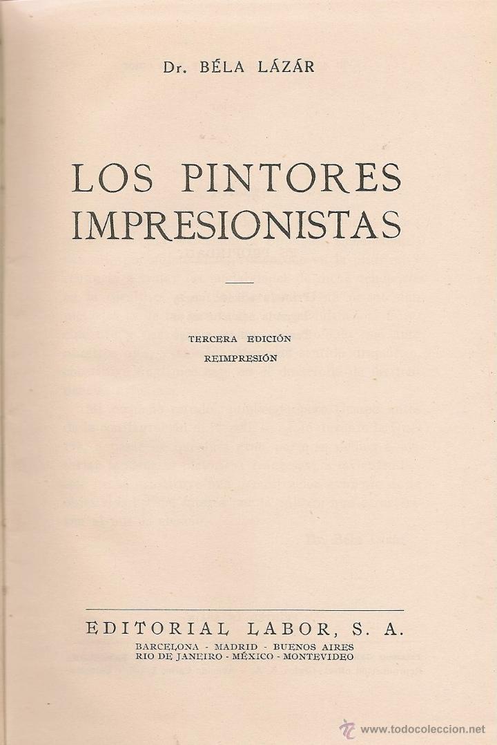 Libros de segunda mano: Los pintores impresionistas / Béla Lázár * LABOR * - Foto 4 - 51070338