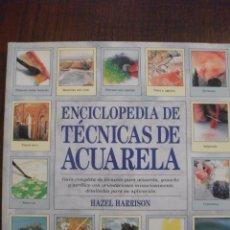 Libros de segunda mano: ENCICLOPEDIA DE TECNICA DE ACUARELA DE HAZEL HARRISON 1998. Lote 51074292