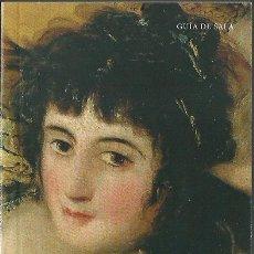 Libros de segunda mano: MANUELA B. MENA MARQUÉS : GOYA. (FUNDACIÓN AMIGOS DEL MUSEO DEL PRADO, GUÍA DE SALA, 2010). Lote 51084138