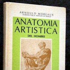 Libros de segunda mano: ANATOMIA ARTISTICA DEL HOMBRE - 507 FIGURAS - MOREAUX - DIBUJAR. Lote 51234507