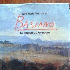 Libros de segunda mano: BASIANO. EL PINTOR DE NAVARRA. JOSE MARIA MURUZABAL.. Lote 51331982